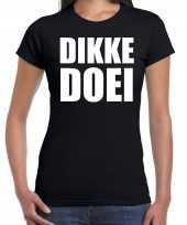 Dikke doei fun tekst t-shirt carnavalskleding zwart voor dames