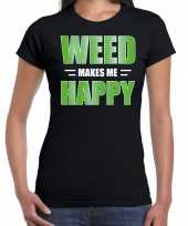 Weed makes me happy t-shirt carnavalskleding zwart voor dames